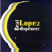 Lopez - Beat Dispenser EP