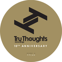 Various - Tru Thoughts 10th Anniversary EP